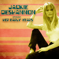 Jackie DeShannon - Anthology: Her Early Years (Remastered)
