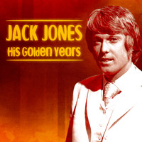 Jack Jones - His Golden Years (Remastered)
