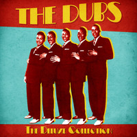 The Dubs - The Deluxe Collection (Remastered)