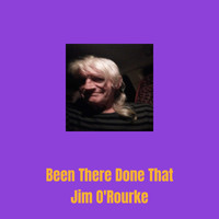 Jim O'Rourke - Been There Done That