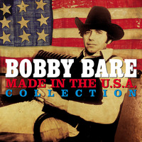 Bobby Bare - Made In The USA Collection (Digitally Enhanced Remastered Recording)