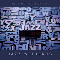 Jazz Weekends - Relaxing Jazz Sessions