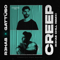 R3hab - Creep (R3HAB Chill Remix [Explicit])