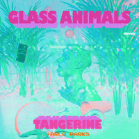 Glass Animals - Tangerine