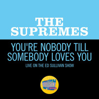The Supremes - You're Nobody Till Somebody Loves You (Live On The Ed Sullivan Show, October 10, 1965)