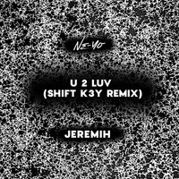 Ne-Yo - U 2 Luv (Shift K3Y Remix [Explicit])