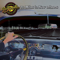 The Bedlamville Triflers - 70 Miles to New Orleans