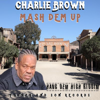 Charlie Brown - Mash Dem Up