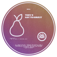 Tony S - Got to Have It