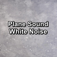 White Noise Baby Sleep - Plane Sound White Noise