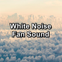 White Noise Baby Sleep - White Noise Fan Sound