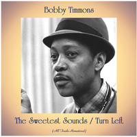Bobby Timmons - The Sweetest Sounds / Turn Left (All Tracks Remastered)