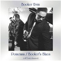 Booker Ervin - Poinciana / Booker's Blues (All Tracks Remastered)