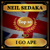 Neil Sedaka - I Go Ape (UK Chart Top 40 - No. 9)