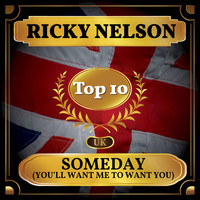 Ricky Nelson - Someday (You'll Want Me to Want You) (UK Chart Top 40 - No. 9)