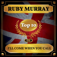 Ruby Murray - I'll Come When You Call (UK Chart Top 40 - No. 6)