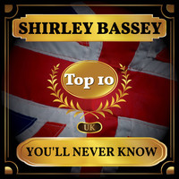 Shirley Bassey - You'll Never Know (UK Chart Top 40 - No. 6)