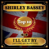 Shirley Bassey - I'll Get By (As Long As I Have You) (UK Chart Top 40 - No. 10)