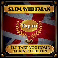 Slim Whitman - I'll Take You Home Again Kathleen (UK Chart Top 40 - No. 7)