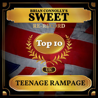 Brian Connolly's Sweet - Teenage Rampage (UK Chart Top 40 - No. 2)