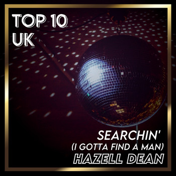 Hazell Dean - Searchin' (I Gotta Find a Man) (UK Chart Top 40 - No. 6)