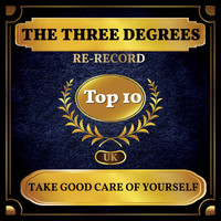 THE THREE DEGREES - Take Good Care of Yourself (UK Chart Top 40 - No. 9)