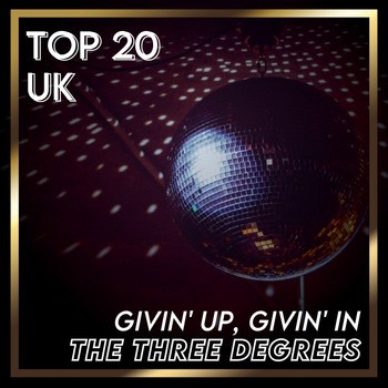 THE THREE DEGREES - Givin' Up, Givin' In (UK Chart Top 40 - No. 12)