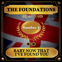 The Foundations - Baby Now That I've Found You (UK Chart Top 40 - No. 1)