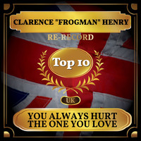 "Clarence ""Frogman"" Henry - You Always Hurt the One You Love (UK Chart Top 40 - No. 6)"