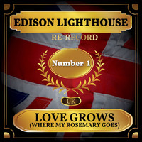 Edison Lighthouse - Love Grows (Where My Rosemary Goes) [Re-recording] (UK Chart Top 40 - No. 1)