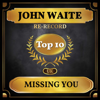 John Waite - Missing You (UK Chart Top 40 - No. 9)