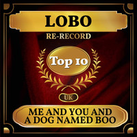 Lobo - Me and You and a Dog Named Boo (UK Chart Top 40 - No. 4)