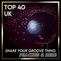 Peaches & Herb - Shake Your Groove Thing (UK Chart Top 40 - No. 26)