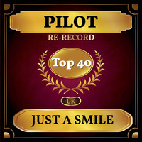 Pilot - Just a Smile (UK Chart Top 40 - No. 31)