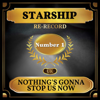 Starship - Nothing's Gonna Stop Us Now (UK Chart Top 40 - No. 1)