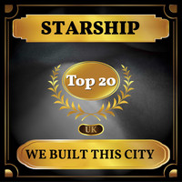 Starship - We Built This City (UK Chart Top 40 - No. 12)