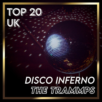 The Trammps - Disco Inferno (UK Chart Top 40 - No. 16)