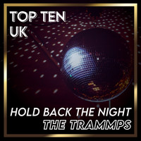 The Trammps - Hold Back the Night (UK Chart Top 40 - No. 5)