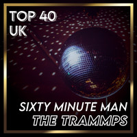 The Trammps - Sixty Minute Man (UK Chart Top 40 - No. 40)