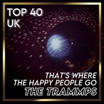 The Trammps - That's Where the Happy People Go (UK Chart Top 40 - No. 35)