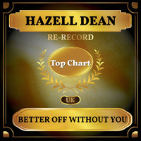 Hazell Dean - Better Off Without You (UK Chart Top 100 - No. 72)