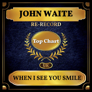 John Waite - When I See You Smile (UK Chart Top 100 - No. 61)
