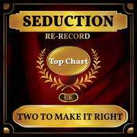 Seduction - Two to Make It Right (UK Chart Top 100 - No. 79)