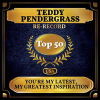Teddy Pendergrass - You're My Latest, My Greatest Inspiration (Billboard Hot 100 - No 43)