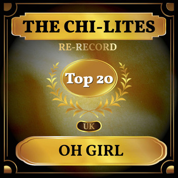 The Chi-Lites - Oh Girl (UK Chart Top 40 - No. 14)