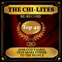 The Chi-Lites - (For God's Sake) Give More Power to the People (UK Chart Top 40 - No. 32)