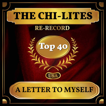 The Chi-Lites - A Letter to Myself (Billboard Hot 100 - No 33)