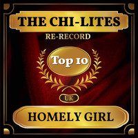 The Chi-Lites - Homely Girl (UK Chart Top 40 - No. 5)
