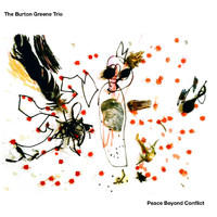 The Burton Greene Trio - Peace Beyond Conflict
