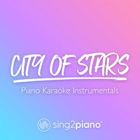 Sing2Piano - City of Stars (Originally Performed by Ryan Gosling & Emma Stone)